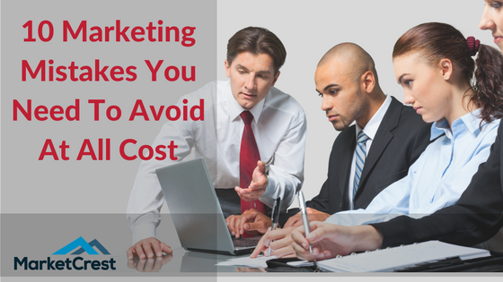 Marketing Mistakes to avoid by MarketCrest