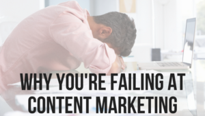 failing at content marketing
