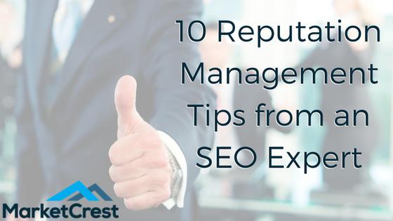 10 Reputation Management Tips From An SEO Expert