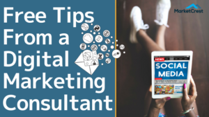 Free Tips From a Digital Marketing Consultant