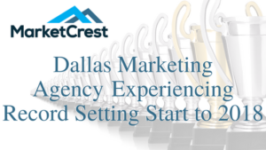 Dallas Marketing Agency Experiencing Record Setting Start to 2018 copy
